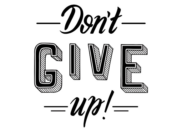 Don't Give Up…